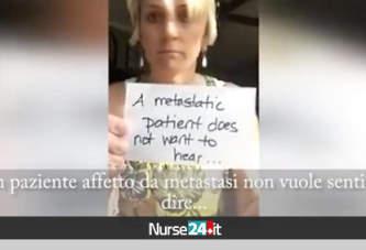 Un paziente affetto da metastasi non vuole sentirsi dire…